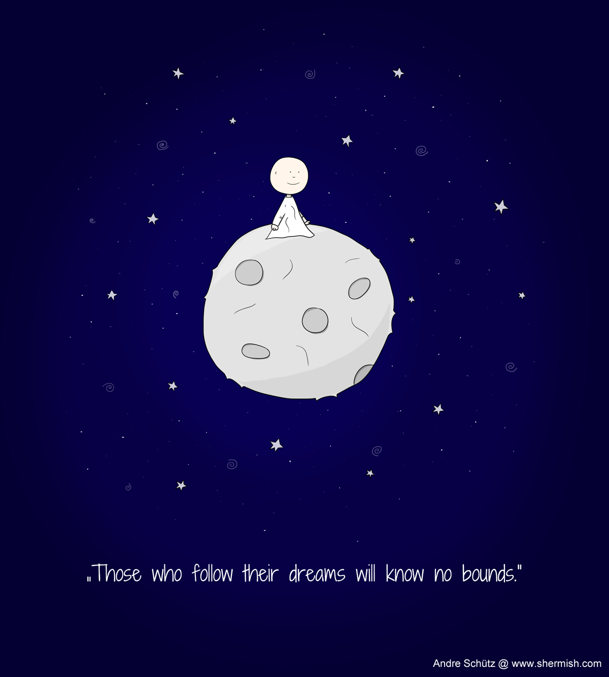 Man in the Moon: Follow your dreams