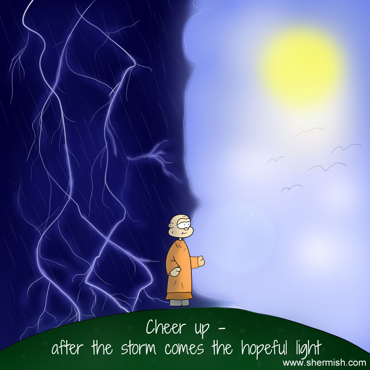 Monktales: Cheer up - no storm is endless - go your way
